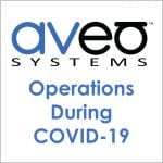 Aveo Systems Operations During COVID-19
